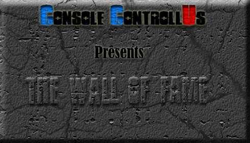Console ControllUs Presents: The Wall of Fame