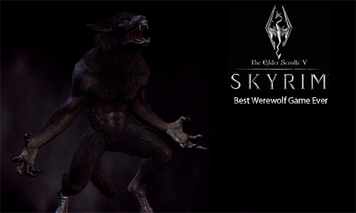 Skyrim: Best Werewolf Game Ever
