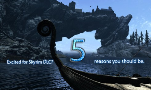Excited for Skyrim DLC? 5 reasons you should be