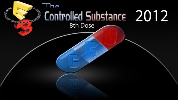 The Controlled Substance Podcast — 8th Dose (E3 Special)