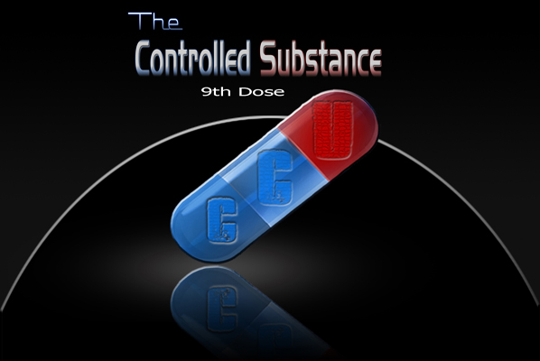 The Controlled Substance Podcast — 9th Dose